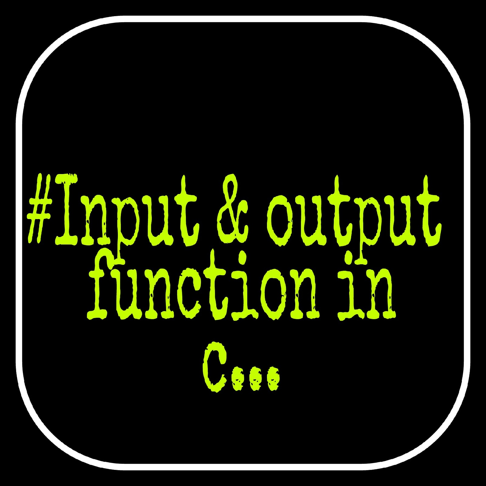 Input And Output Function In C Programming
