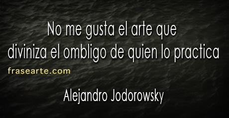 Frases de arte - Alejandro Jodorowsky