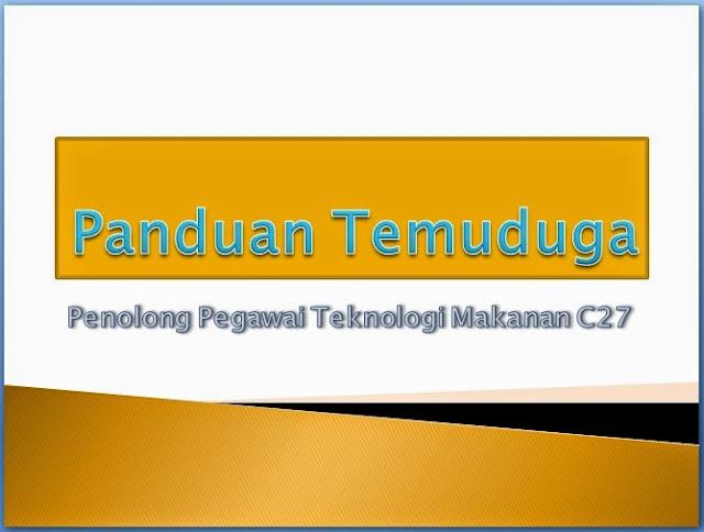 Panduan Temuduga Penolong Pegawai Teknologi Makanan Gred C27