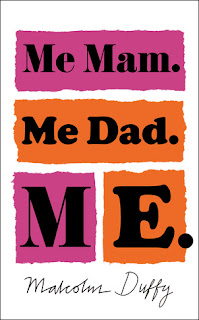 Me Mam. Me Dad. Me. by Malcolm Duffy