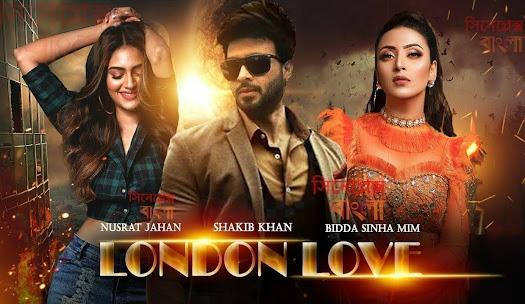 Sakib khan upcoming movie London Love 2021