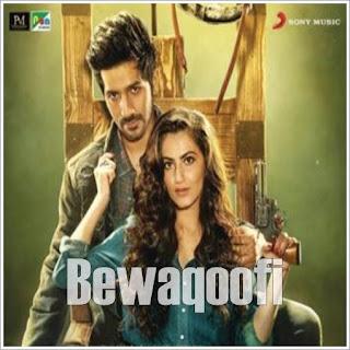 Bewaqoofi (Yeh Saali Aashiqui) Mp3 Song Download