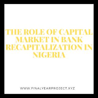 https://www.finalyearproject.xyz/2020/03/the-role-of-capital-market-in-bank.html