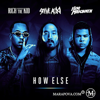 How Else by Steve Aoki Ft Rich the Kid & ILoveMakonnen [DavidGuettaRemix]