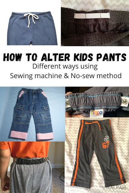 various ways of altering kids pants to tighten waist, shorten pants legs or lengthen pants legs