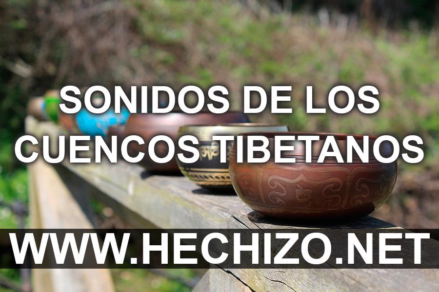 Sonidos de los Cuencos Tibetanos o Tazónes Tibetanos