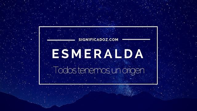 Significado del Nombre Esmeralda ¿Que significa?
