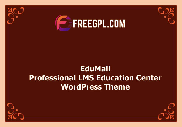 EduMall - Professional LMS Education Center WordPress Theme Nulled Download Free