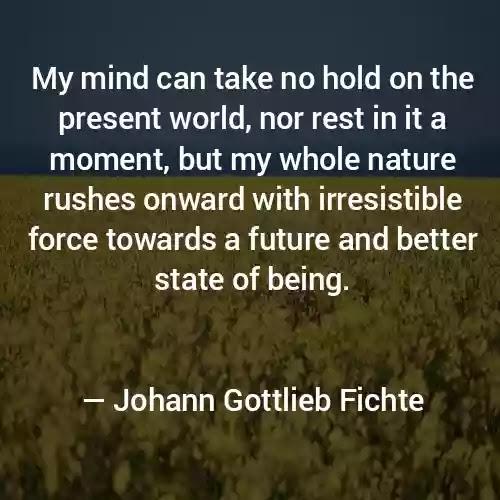 Quotes by Johann Gottlieb Fichte