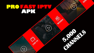 PRO FAST IPTV APK WITH 5,000 CHANNELS | ALL CATEGORYS, FOR FREE 2020