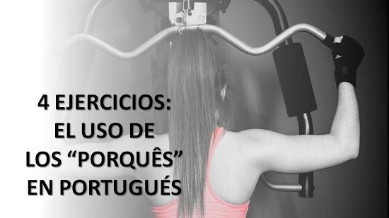 """4 EJERCICIOS PARA PROBAR TU PERICIA EN EL USO DE LOS """"PORQUÊS"""" EN PORTUGUÉS"""