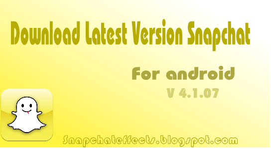 Download Latest Version Snapchat 4 1 07 APK For Android - Snapchat