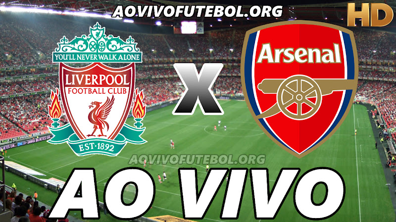 Assistir Liverpool vs Arsenal Ao Vivo HD