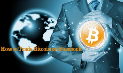 How Do I Trade Bitcoin on Facebook – Facebook Bitcoins Trading Tips