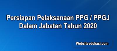 Persiapan Pelaksanaan PPG Dalam Jabatan Tahun 2020