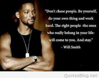 Famous Quotes About Life Changes: don't chase people, be yourself,