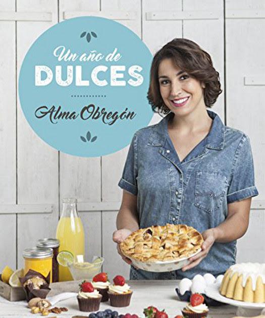 Fechas Talleres Dulces De Octubre: Un Año De Dulces : Alma Obregón (13 Octubre 2016