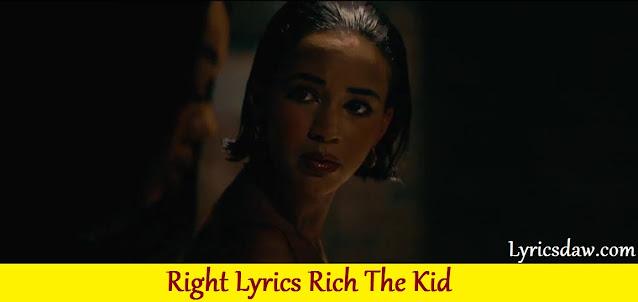 Right Lyrics Rich The Kid