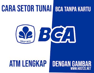 Cara Setor Tunai BCA Tanpa Kartu ATM Lengkap - hostze.net