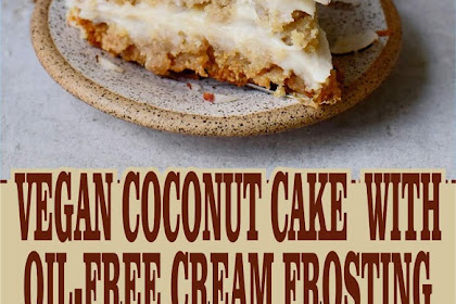 VEGAN COCONUT CAKE  WITH OIL-FREE CREAM FROSTING