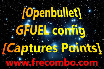 [Openbullet] GFUEL config [Captures Points]