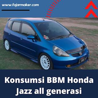 Konsumsi BBM Honda Jazz all generasi