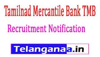 Tamilnad Mercantile Bank TMB Recruitment Notification 2017