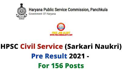 Sarkari Result: HPSC Civil Service (Sarkari Naukri) Pre Result 2021 - For 156 Posts