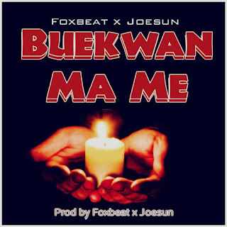 Foxbeat x Joesun – Buekwan Ma Me (Prod. by Foxbeat & Joesun)