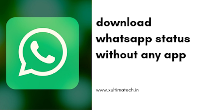 how to download whatsapp status, how to save whatsapp status