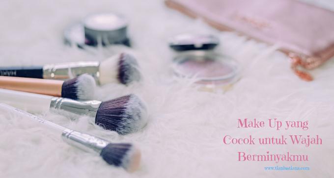 Make Up yang Cocok untuk Wajah Berminyak