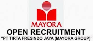 Kesempatan Berkarir di PT. Tirta Fresindo Jaya (Mayora Group) Surabaya 2019