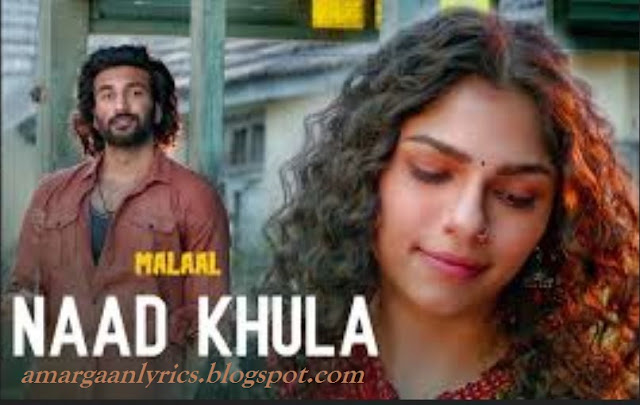 Naad khula lyrics malaal