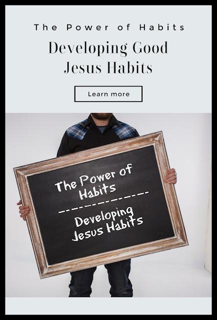 The Power of Habits, Jesus Habits