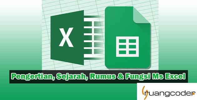 Pengertian Mircrosoft Excel: Sejarah, Rumus & Fungsi Ms Excel