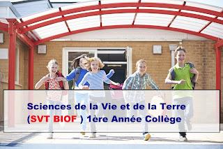 Sciences de la Vie et de la Terre (SVT BIOF ) 1ère Année Collège