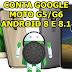 Como remover Conta Google Moto G5 e G6 sem opção Talk Back no Android 8 e 8.1