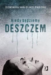 http://lubimyczytac.pl/ksiazka/3969584/kiedy-bedziemy-deszczem