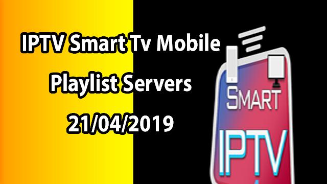 IPTV Smart Tv Mobile Playlist Servers 21/04/2019