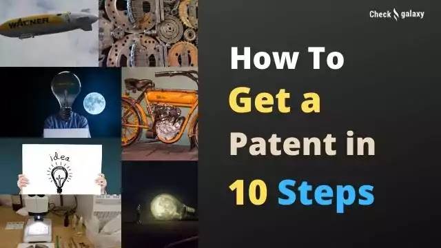 How to Get a Patent in 10 Steps