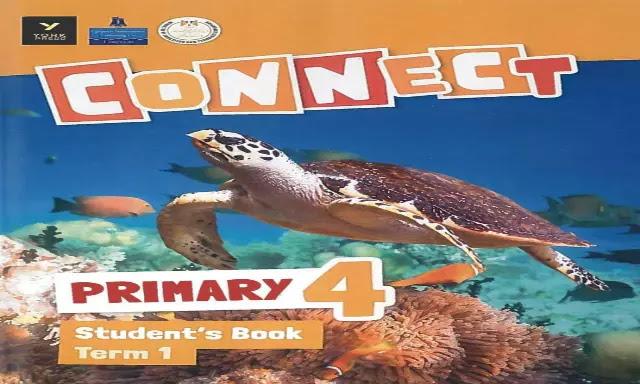 كتاب اللغة الانجليزية Connect 4 منهج الصف الرابع الابتدائي الترم الاول