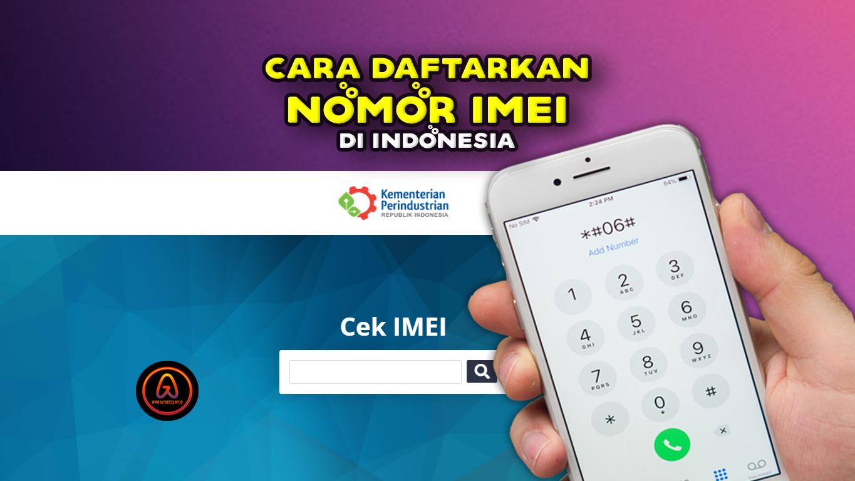 Daftarkan-Nomor-IMEI-di-Indonesia