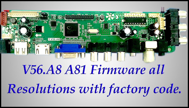 V56.A8 A81 Firmware all resolutions free download with factory code.