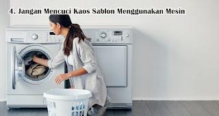 Jangan Mencuci Kaos Sablon Menggunakan Mesin agar kaos dengan sablonan kamu awet