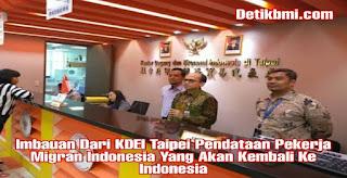 Imbauan Dari KDEI Taipei Pendataan Pekerja Migran Indonesia Yang Akan Kembali Ke Indonesia