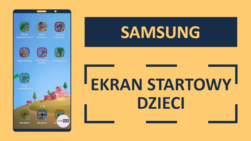 Jak włączyć tryb dziecko? Samsung Ekran Startowy Dzieci