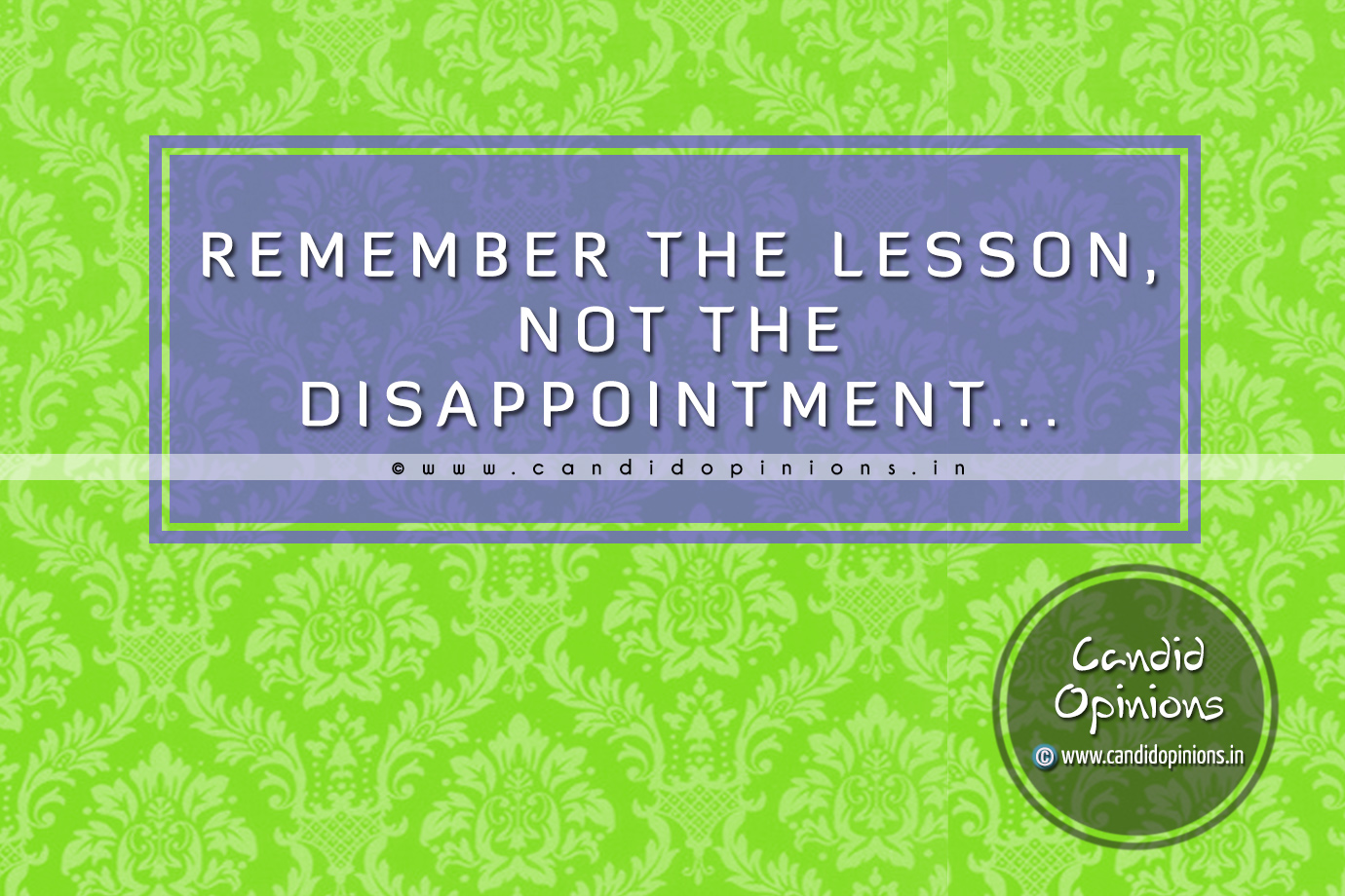 Remember The Lesson, Not The Disappointment