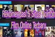 Rekomendasi 5 Situs Nonton Film Online Terbaru