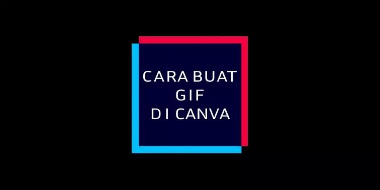 Cara Membuat GIF di Canva