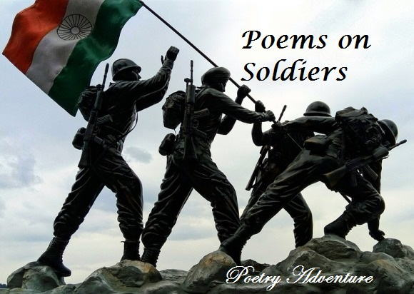 Poem on Soldiers in English, Short Poem on Soldiers, Poem on Indian Soldiers